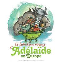 Le Fabuleux Voyage d'Adélaïde en Europe